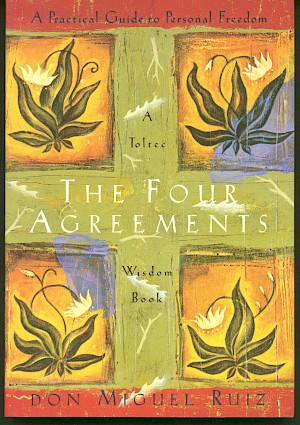 "How ""The Four Agreements"" Changed My Life"